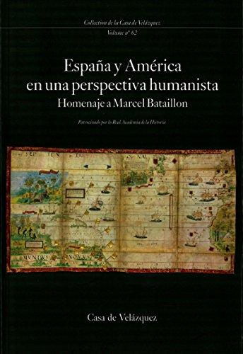 España y América en una perspectiva humanista: Homenaje a Marcel Bataillon (Collection de la Casa de Velázquez) (Spanish Edition)