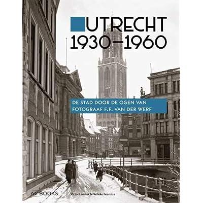 Utrecht 1930-1960: De stad door de ogen van fotograaf F.F. van der Werf