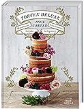 Torten Deluxe: Himmlische Schichttorten für jede Gelegenheit