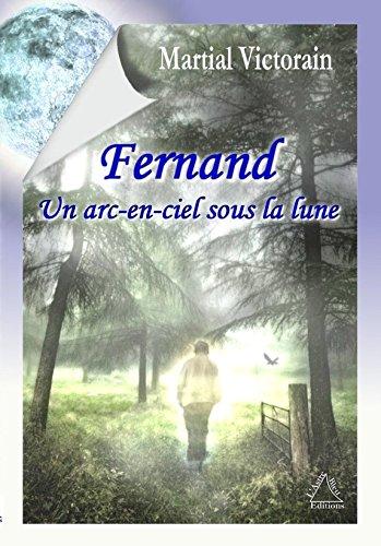 Fernand, un arc-en-ciel sous la Lune