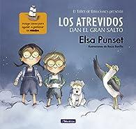 Los Atrevidos dan el gran salto : Incluye claves para ayudar a gestionar el miedo par Elsa Punset
