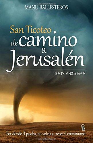 San Ticoteo de camino a Jerusalén: Los primeros pasos: Volume 1 por Manu Ballesteros