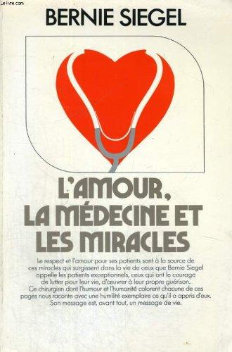 L'amour, la medecine et les miracles.