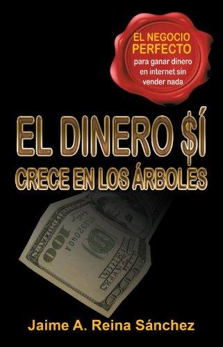 El Dinero Si Crece En Los Arboles por Jaime Reina