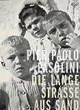 Die lange Straße aus Sand - Pier Paolo Pasolini