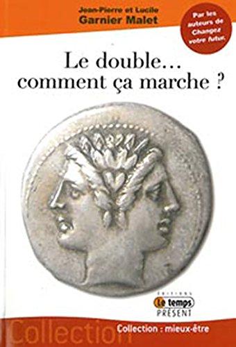 Double comment ça marche ? par Jean-Pierre Garnier Malet
