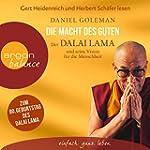 Die Macht des Guten: Der Dalai Lama u...
