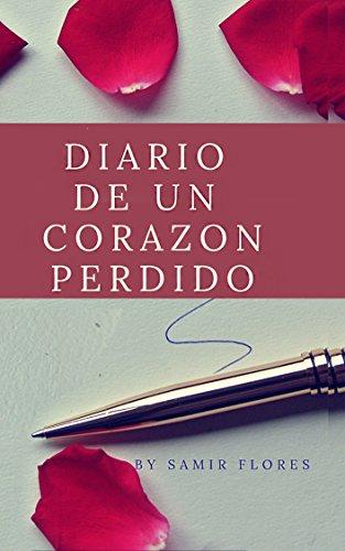 DIARIO DE UN CORAZON PERDIDO: By Samir Flores