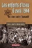 Les enfants d'Izieu, 6 avril 1944 : Un crime contre l'humanité