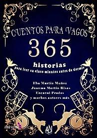 CUENTOS PARA VAGOS: 365 historias para leer en cinco minutos antes de irse a dormir par  Eba Martín Muñoz