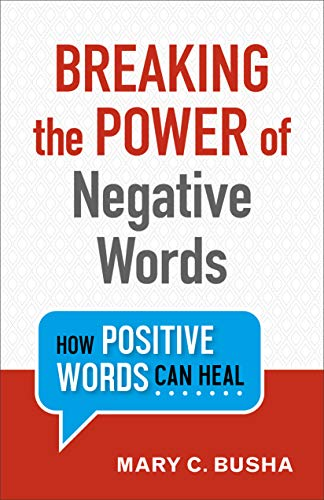 Breaking the Power of Negative Words: How Positive Words Can Heal (English Edition) eBook: Mary C. Busha: Amazon.es: Tienda Kindle