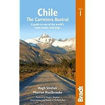 Chile: Carretera Austral (Bradt Travel Guide)