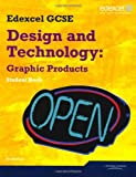 Edexcel GCSE Design and Technology Graphic Products: Student Book (Edexcel GCSE Design and Tech 2009)