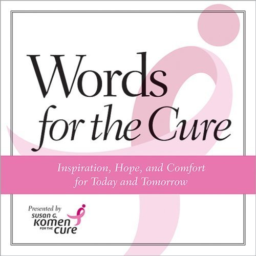 Words for the Cure by Susan G. Komen for the Cure (2007-10-02)
