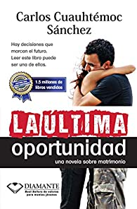 Ultima Oportunidad par  Carlos Cuauhtémoc Sánchez