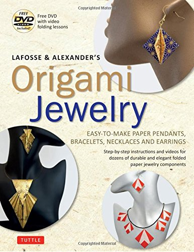 lafosse-alexanders-origami-jewelry-easy-to-make-paper-pendants-bracelets-necklaces-and-earrings