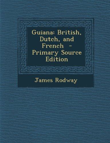Guiana: British, Dutch, and French