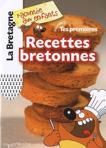 Tes premières Recettes bretonnes : Volume 1 par Nathalie Lescaille