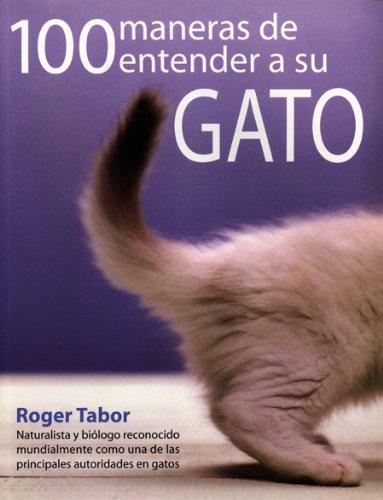 100 maneras de entender a su gato (Animales De Compañia)