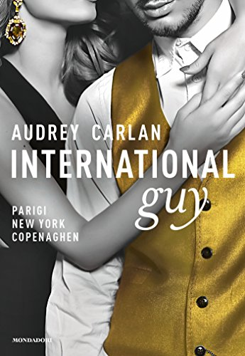 International Guy - I. Parigi, New York, Copenaghen (Cofanetto International Guy Vol. 1) di [Carlan, Audrey]