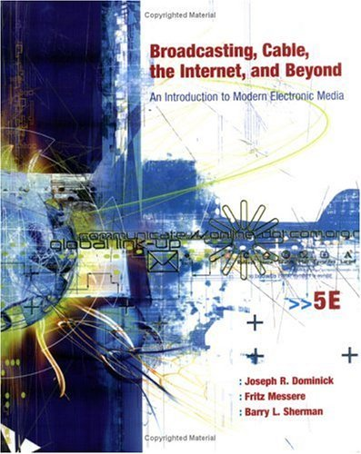 Broadcasting, Cable, the Internet and Beyond: An Introduction to Modern Electronic Media by Joseph R Dominick (2003-07-04) par Joseph R Dominick