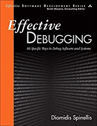 Effective Debugging: 66 Specific Ways to Debug Software and Systems (Effective Software Development Series) by Diomidis Spinellis (2016-07-03)