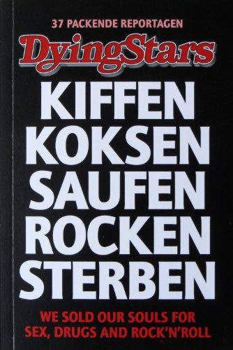 Dying Stars - Kiffen Koksen Saufen Rocken Sterben - We sold our Souls for Sex, Drugs and Rock'n'Roll