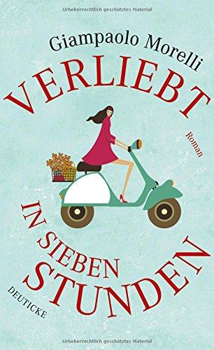 Buchseite und Rezensionen zu 'Verliebt in sieben Stunden: Roman' von Giampaolo Morelli