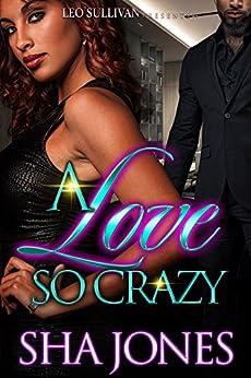 A Love So Crazy (English Edition) de [Jones, Sha]