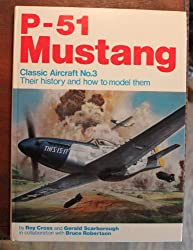 Classic Aircraft, Their History and How to Model Them: P-51 Mustang No. 3