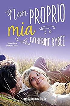 Non proprio mia (Not quite series Vol. 2) di [Bybee, Catherine]