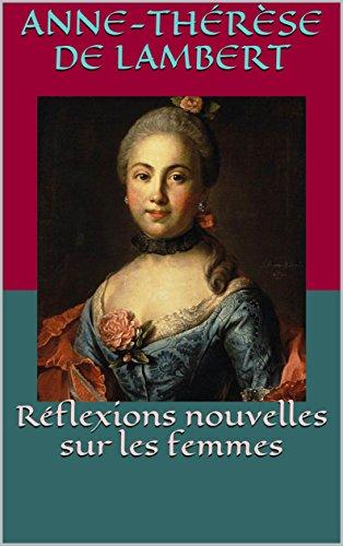 Réflexions nouvelles sur les femmes par Anne-Thérèse de Lambert