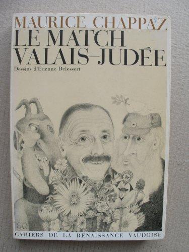 Le match valais-judée. dessins d'etienne delessert par Chappaz Maurice
