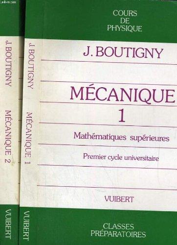 Mecanique en 2 tomes. mathematiques superieures, premier cycle universitaire. cours de physique