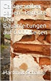 Garage selber bauen - Patente und Bauanleitungen auf 6.000 Seiten