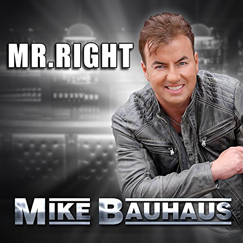 Mike Bauhaus - Mr. Right