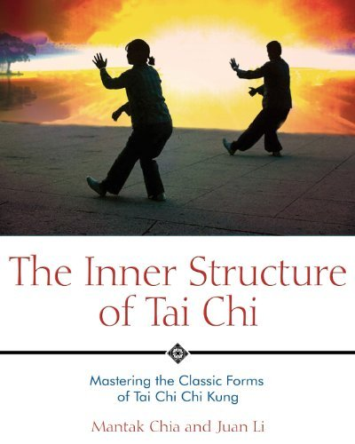 The Inner Structure of Tai Chi: Mastering the Classic Forms of Tai Chi Chi Kung by Mantak Chia (2005-12-15)