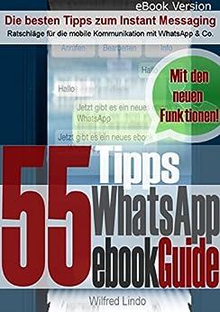 WhatsApp eBookGuide - Die 55 besten Tipps zum Instant Messsaging von [Lindo, Wilfred]