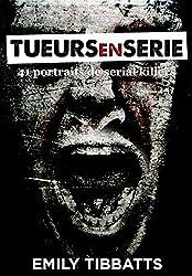 Tueurs en série: 41 portraits de serial killers