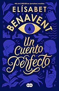 Un cuento perfecto par Elísabet Benavent