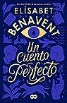 Un cuento perfecto par Benavent