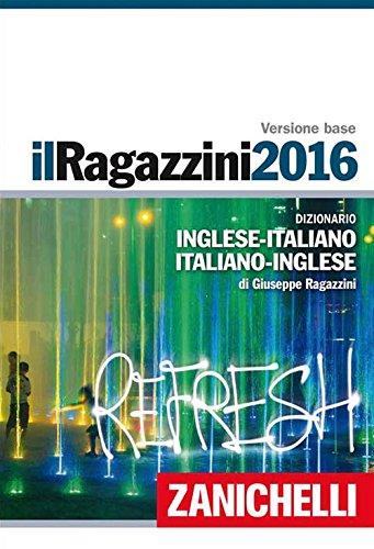 Il Ragazzini 2016. Dizionario inglese-italiano, italiano-inglese. Plus digitale. Con DVD-ROM. Con aggiornamento online