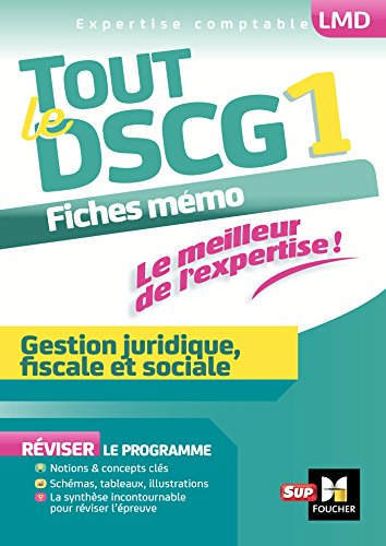 Tout le DSCG 1 - Gestion juridique fiscale et sociale (LMD collection Expertise comptable) (French Edition)