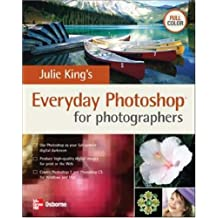 Julie King's Everyday Photoshop for Photographers (One-Off)