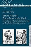 Richard Wagners ,Das Judentum in der Musik?: Eine kritische Dokumentation als Beitrag zu Geschichte des Antisemitismus (Wagner in der Diskussion) - Jens Malte Fischer