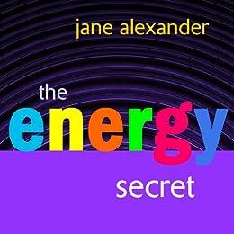 The Energy Secret by [Alexander, Jane]