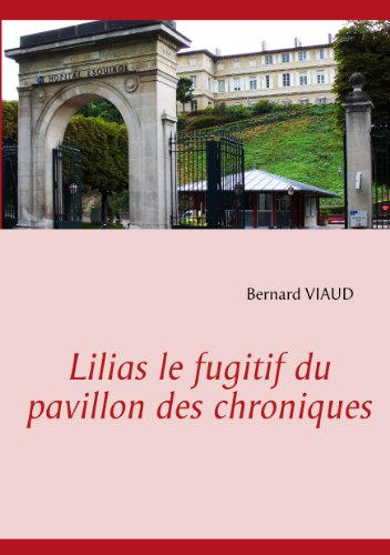 Lilias le fugitif du pavillon des chroniques (French Edition) -