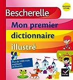 Bescherelle: Mon Premier Dictionnaire Illustre