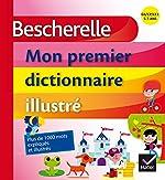 Bescherelle - Mon premier dictionnaire illustré de Claude Kannas