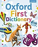 Oxford First Dictionary: The perfect first dictionary, guaranteed to give a love of